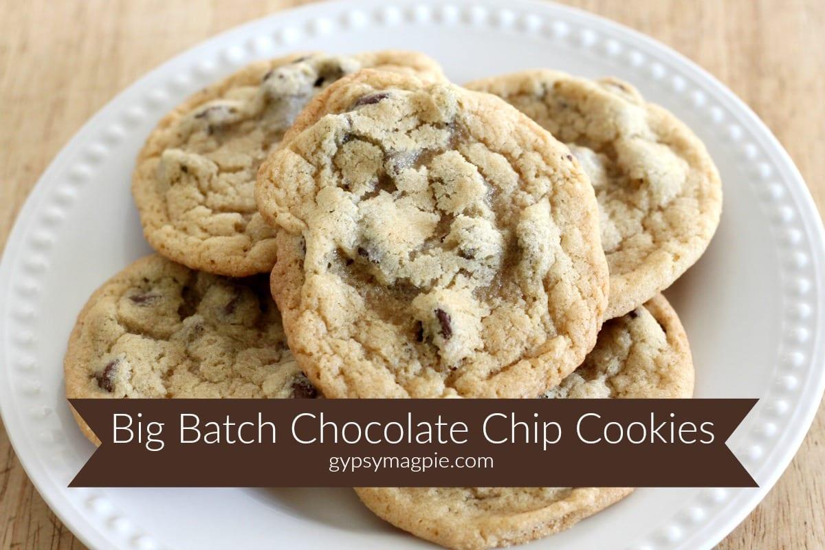 Big Batch Chocolate Chip Cookies