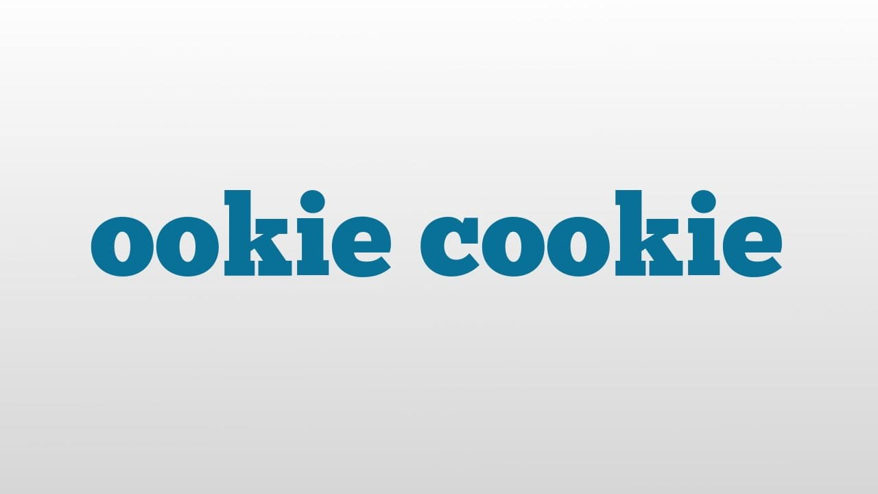 Ookie Cookie Meaning And Pronunciation