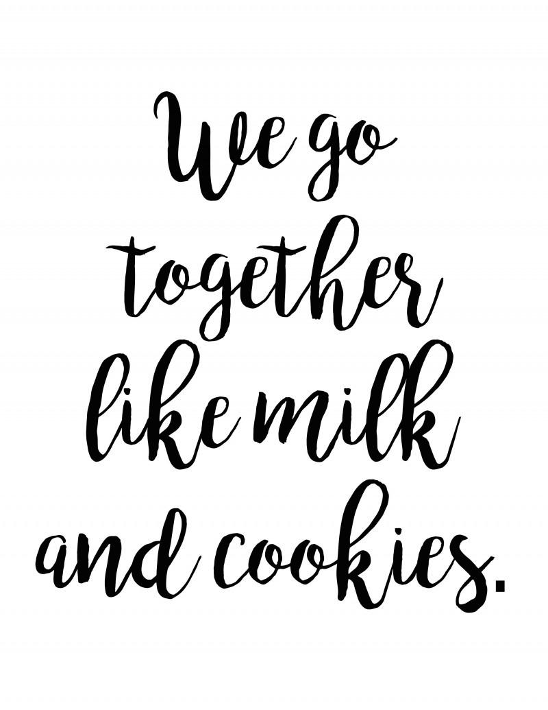 Printable  We Go Together Like Milk & Cookies