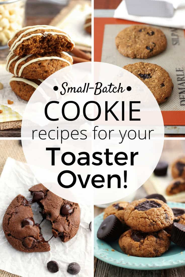70 Small Batch Cookie Recipes For Your Toaster Oven