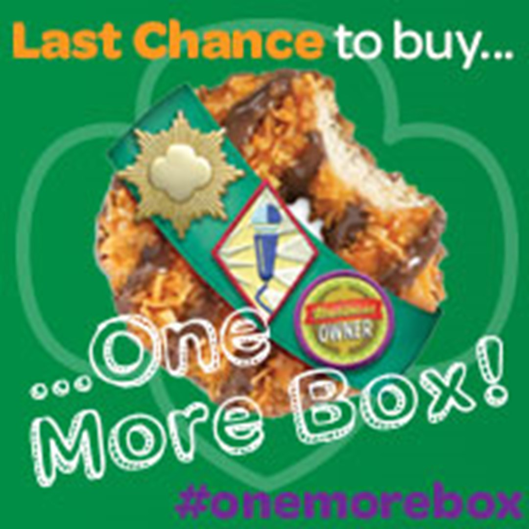 Last Chance To Buy One More Box Of Girl Scout Cookies  Girl Scouts