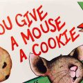 If You Give A Mouse A Cookie Series