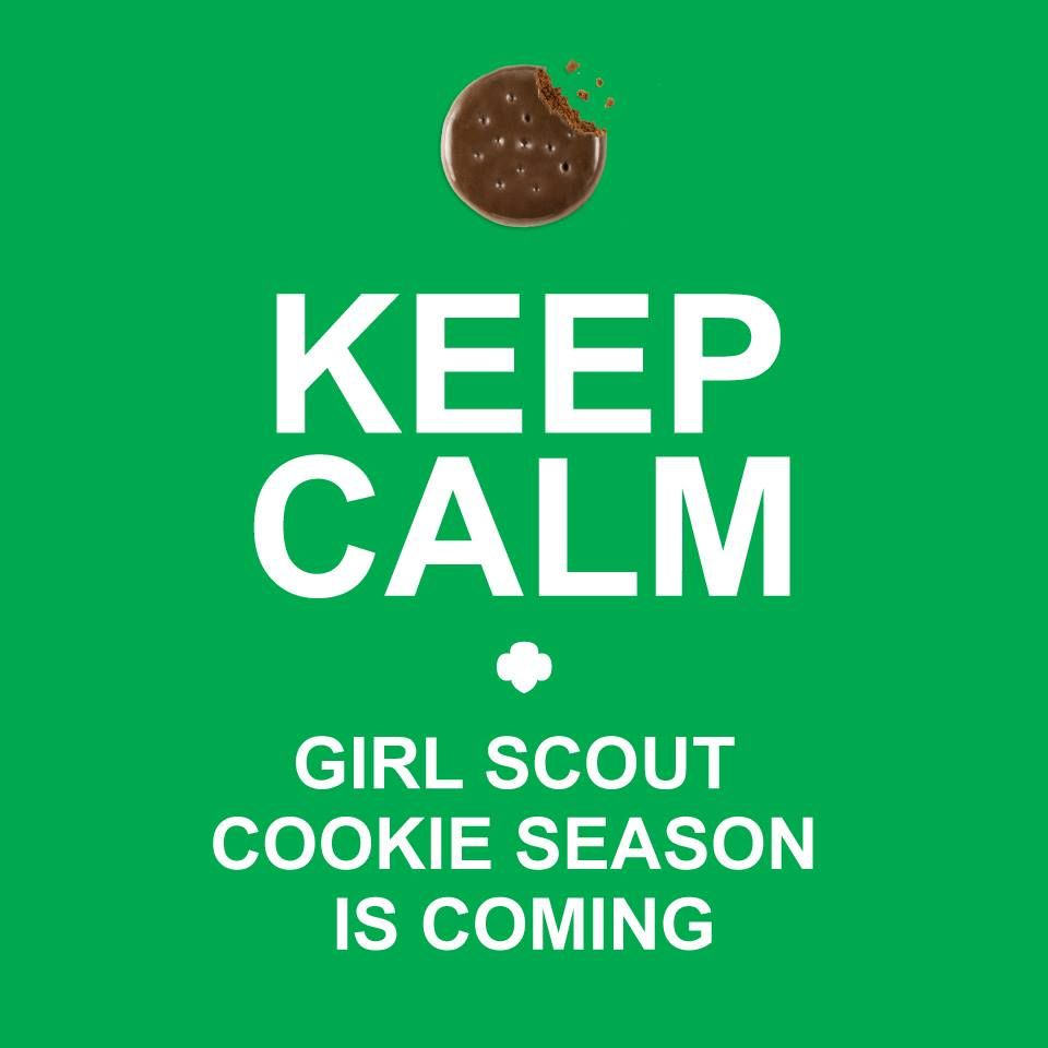 Keep Calm Girl Scout Cookie Season Is Coming
