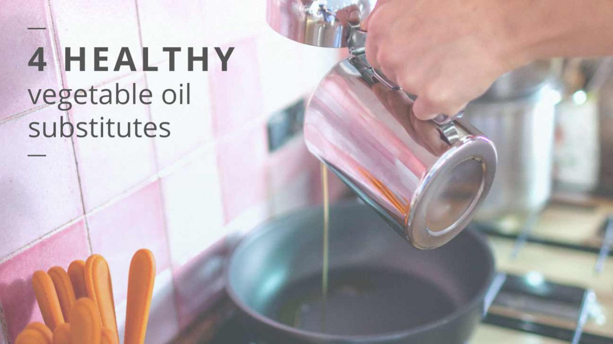 Substitute For Vegetable Oil  4 Healthier Options