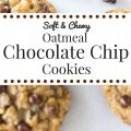 Thick And Chewy Oatmeal Chocolate Chip Cookies