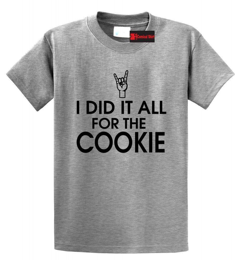 I Did It All For The Cookie Funny T Shirt Rock Band Music Cookie